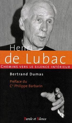Henri de Lubac. chemins vers le silence intérieur © Parole & Silence