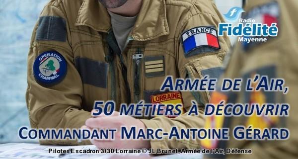 Armée de l'Air, 50 métiers à découvrir, avec le commandant Marc-Antoine Gérard