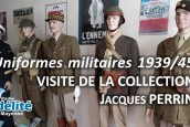 Uniformes militaires 1939/45, visite de la collection Jacques Perrin