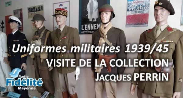 Uniformes militaires 1939/45, visite de la collection Jacques Perrin