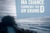 «Ma Chance commence par un grand D» Isabelle Gérez 2ème partie