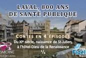 Laval,  800 ans de santé publique contés en quatre épisodes