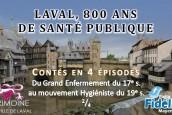 Laval,  800 ans de santé publique : 2e épisode
