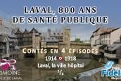 Laval, 800 ans de santé publique : 3e épisode
