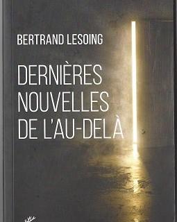 «Dernières nouvelles de l'au-delà» de Don Bertrand Lesoing aux éditions Cerf