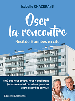 «Oser la rencontre» Isabelle Chazerans éditions Emmanuel